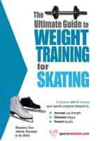 The Ultimate Guide to Weight Training for Skating ebook by Rob Price