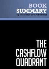 Summary: The CashFlow Quadrant - Robert Kiyosaki and Sharon Lechter ebook by BusinessNews Publishing