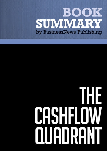 Summary The CashFlow Quadrant Robert Kiyosaki And Sharon Lechter