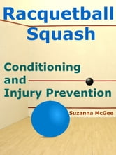 Racquetball and Squash: Conditioning and Injury Prevention ebook by Suzanna McGee