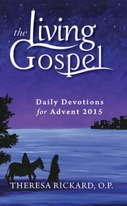 Daily Devotions for Advent 2015 ebook by Theresa Rickard, O.P.