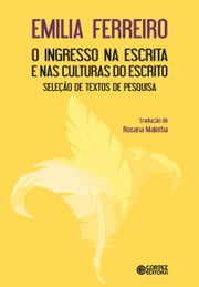 O ingresso na escrita e nas culturas do escrito ebook by Emilia Ferreiro