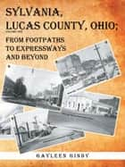 Sylvania, Lucas County, Ohio; ebook by Gayleen Gindy