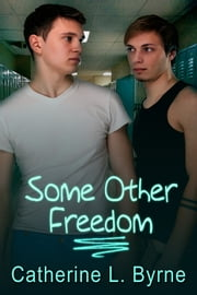 Some Other Freedom ebook by Catherine L. Byrne
