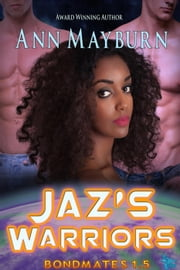 Jaz's Warriors - Bondmates, #2 ebook by Ann Mayburn