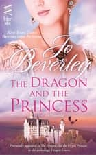 Dragon and the Princess ebook by Jo Beverley