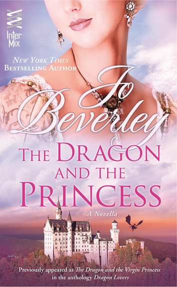 Dragon and the Princess - (InterMix) ebook by Jo Beverley