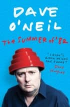 The Summer of '82 ebook by Dave O'Neil