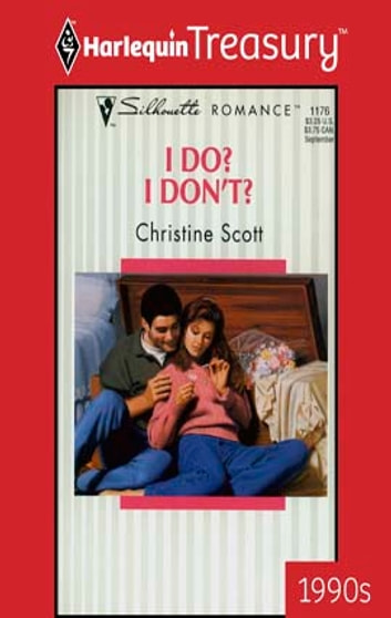 I Do? I Don't? ebook by Christine Scott