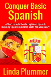 Conquer Basic Spanish ebook by Linda Plummer
