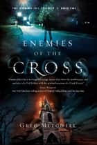 Enemies of the Cross ebook by Greg Mitchell
