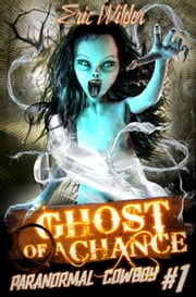 Ghost of a Chance Ebook di Eric Wilder