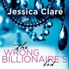 The Wrong Billionaire's Bed livre audio by Jessica Clare