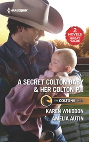 A Secret Colton Baby & Her Colton P.I. - A 2-in-1 Collection ebook by Karen Whiddon, Amelia Autin