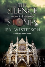 The Silence of Stones - A Crispin Guest medieval noir ebook by Jeri Westerson