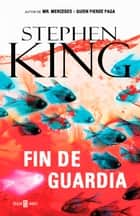 Fin de guardia (Trilogía Bill Hodges 3) ebook by Stephen King