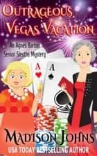 Outrageous Vegas Vacation ebook by Madison Johns