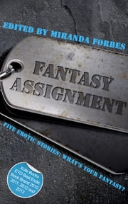 Fantasy Assignment - A collection of five erotic stories ebook by Lucy Felthouse,J. S. Black,Joe Manx,Roger Frank Selby,Charlotte Wickham,Miranda Forbes