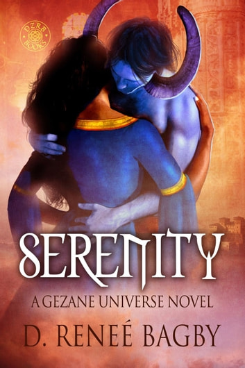Serenity (A Gezane Universe Novel) - Gezane Universe, #1 ebook by D. Reneé Bagby
