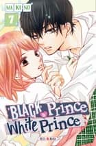 Black Prince and White Prince T07 ebook by Makino