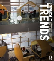 University Trends - Contemporary Campus Design ebook by Jonathan Coulson,Paul Roberts,Isabelle Taylor
