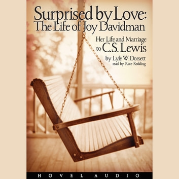 Surprised by Love - Her Life and Marriage to C.S. Lewis audiobook by Lyle W. Dorsett