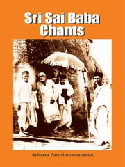 Sri Sai Baba Chants ebook by Acharya Purushottamananda