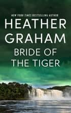Bride Of The Tiger 電子書 by Heather Graham