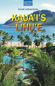 Kaua`I's Lihu`e ebook by Heather McDaniel