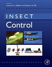 Insect Control: Biological and Synthetic Agents ebook by Gilbert, Lawrence I.