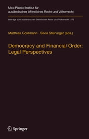 Democracy and Financial Order: Legal Perspectives ebook by Silvia Steininger, Matthias Goldmann