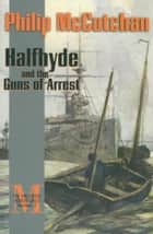Halfhyde and the Guns of Arrest ebook by Philip McCutchan
