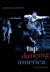 Tap Dancing America : A Cultural History ebook by Constance Valis Hill