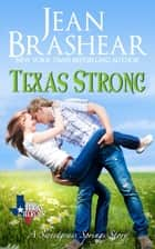Texas Strong - A Sweetgrass Springs Story ebook by Jean Brashear