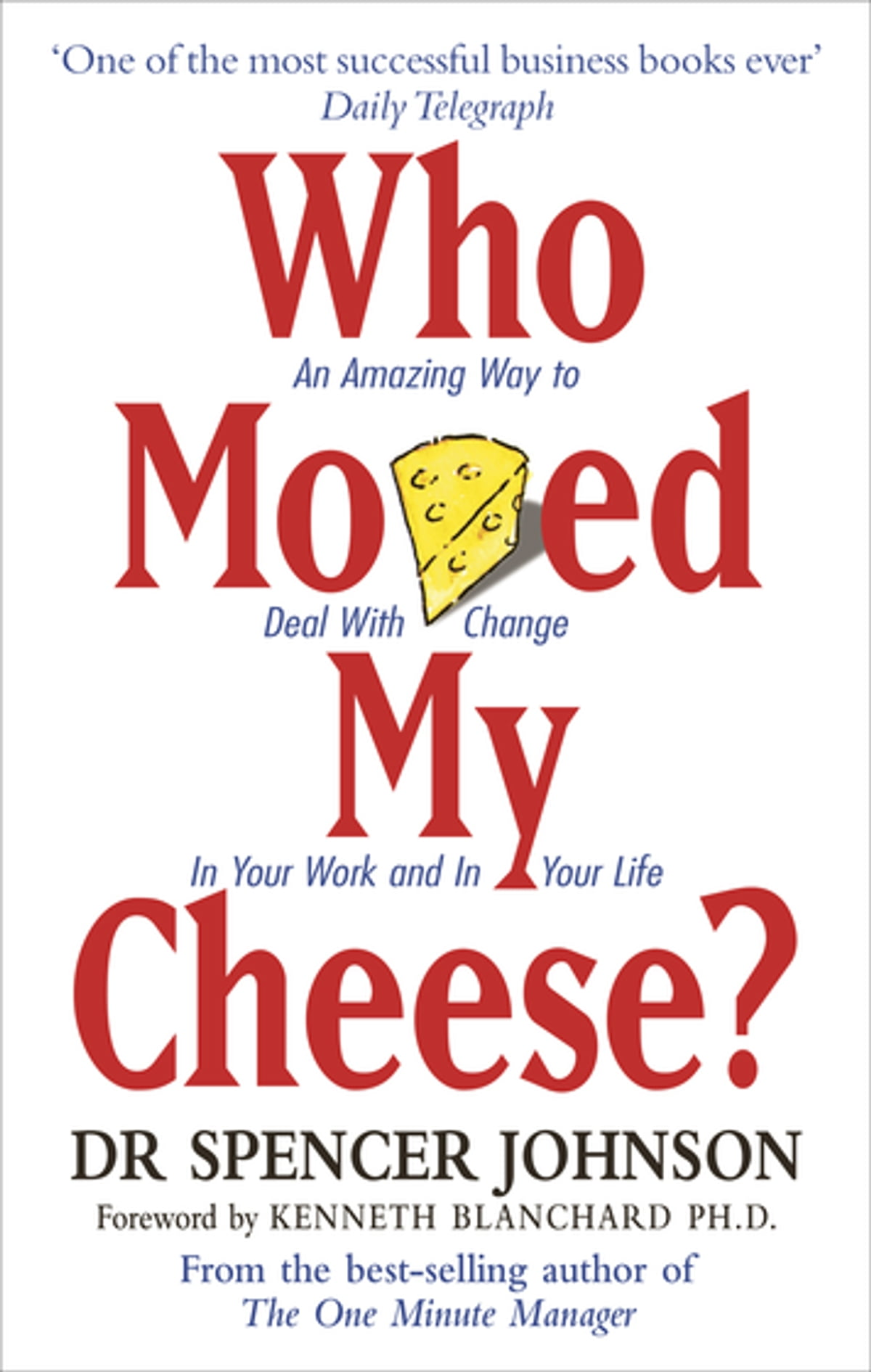 Who Moved My Cheese eBook by Dr Spencer Johnson ...