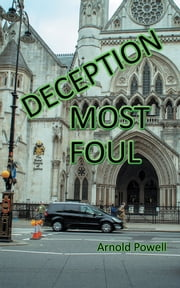 Deception Most Foul ebook by Arnold Powell