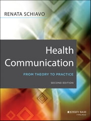 Health Communication - From Theory to Practice ebook by Renata Schiavo