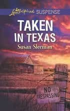 Taken in Texas - A Riveting Western Suspense ebook by Susan Sleeman