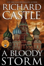 A Bloody Storm - A Derrick Storm Short ebook by Richard Castle