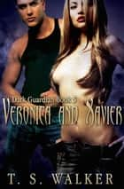 Veronica and Xavier ebook by T. S. Walker