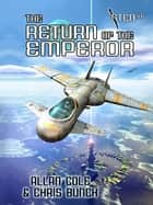 The Return of the Emperor (Sten #6) ebook by Allan Cole,Chris Bunch
