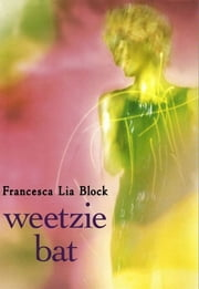 Weetzie Bat ebook by Francesca Lia Block