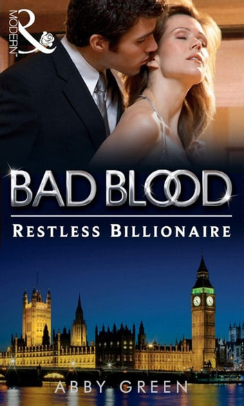 The Restless Billionaire (Bad Blood, Book 3) ebook by Abby Green