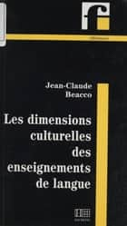 Les Dimensions culturelles des enseignements de langue ebook by Jean-Claude Beacco