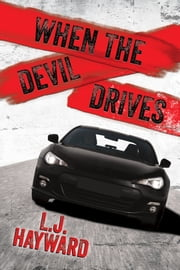When the Devil Drives ebook by L.J. Hayward