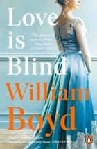 Love is Blind ebook by William Boyd