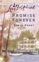 Promise Forever (Mills & Boon Love Inspired) ebook by Marta Perry