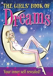The Girl's Book Of Dreams - Your secret self revealed! eBook by Mandy Archer