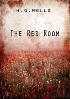 The Red Room ebook by H G Wells