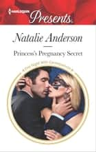 Princess's Pregnancy Secret - A Royal Baby Romance ebook by Natalie Anderson